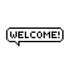 Pixel style text bubble chat welcome vector