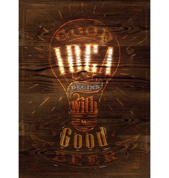 Poster good idea beer wood vector