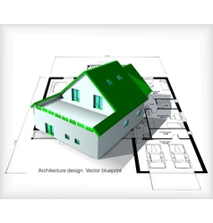Architecture Model House On Top Of Blueprints vector image
