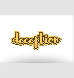 deception yellow black hand written text postcard vector image