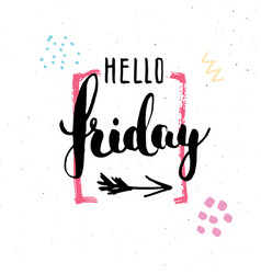 hello friday lettering quote hand drawn vector image