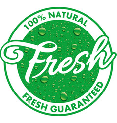 Fresh guaranteed stamp with green water drops vector