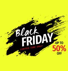 black friday sale banner invitation in grunge vector image