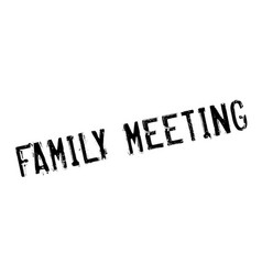 family meeting rubber stamp vector image