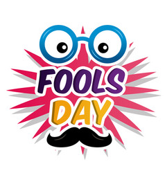Silly funny glasses mustache lettering fools day vector