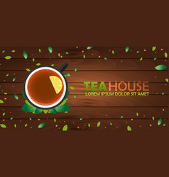 tea house cup of tea with lemon wooden vector image