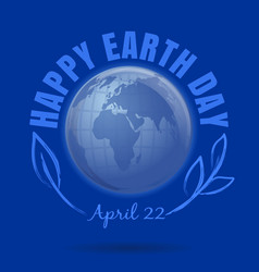 Happy earth day april 22 earth day poster with vector