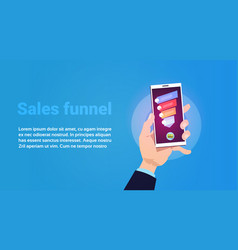 hand hold phone mobile application sales funnel vector image