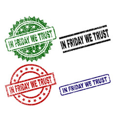 Scratched textured in friday we trust stamp seals vector