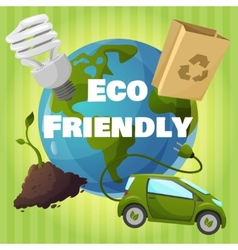 Eco friendly poster vector image