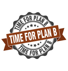 Time for plan b stamp sign seal vector