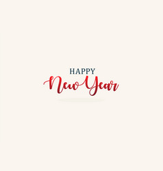 happy new year elegant lettering for new year vector image