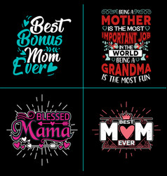 mom typographic quotes design vector image