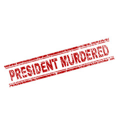 scratched textured president murdered stamp seal vector image
