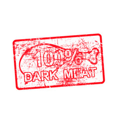 100 per cent dark meat - red rubber dirty grungy vector image