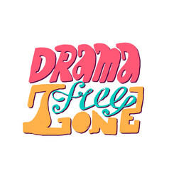 Drama free zone hand drawn calligraphic design vector