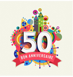 happy birthday 50 year french greeting card vector image