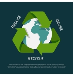 Recycling arrows symbol with Earth globe inside vector image vector image