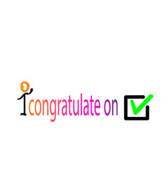 Colorful to congratulate on the choice tick icon vector