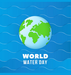 world water day earth globe on blue ocean waves vector image