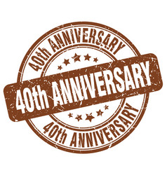 40th anniversary brown grunge stamp vector