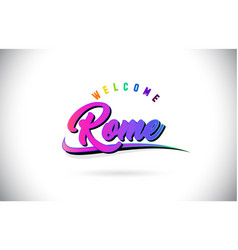 Rome welcome to word text with creative purple vector