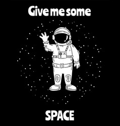 Give me some space cute little astronaut in space vector