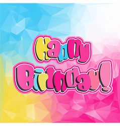 happy birthday quote vector image