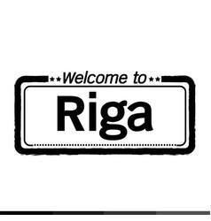 Welcome to riga city design vector
