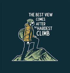 Best view comes after hardest climb quote vector