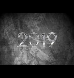 2019 new year on dark grey grunge wall background vector image