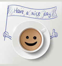 cup of coffee and doodle with have a nice day vector image