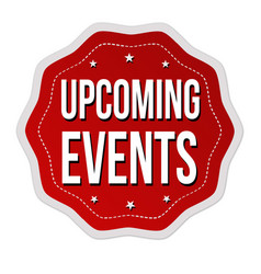 Upcoming events label or sticker vector