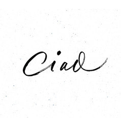 ciao phrase modern brush calligraphy vector image