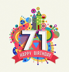 Happy birthday 71 year greeting card poster color vector