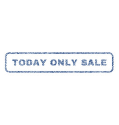 Today only sale textile stamp vector