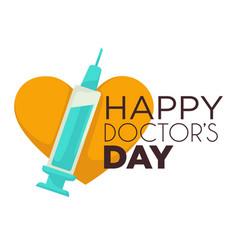 Happy doctors day isolated icon syringe and heart vector