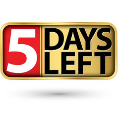 5 days left gold sign vector