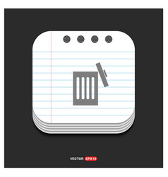 Delete icon gray icon on notepad style template vector