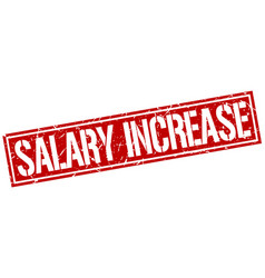 Salary increase square grunge stamp vector