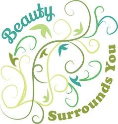 Beauty Surrounds You Vines vector