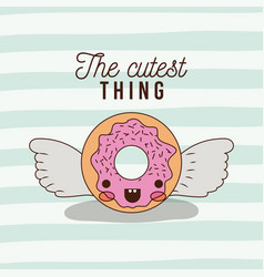 Cutest thing poster of animated donut with vector