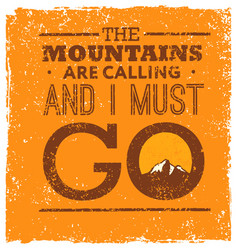 Mountains are calling and i must go rough vector