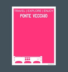 ponte vecchio italy monument landmark brochure vector image