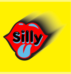 Silly inscription in red lips isolated on yellow vector