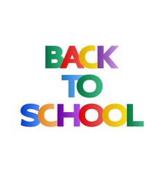 back to school multi-colored inscription vector image