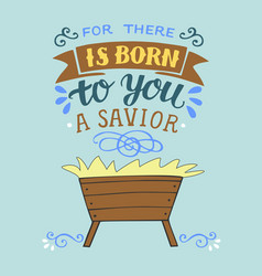 Bible christmas lettering for there is born to you vector