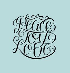 hand lettering peace joy love vector image