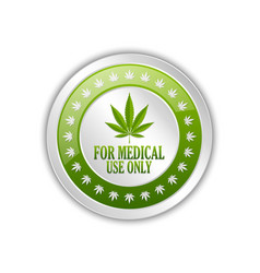medical use only badge with marijuana hemp leaf vector image