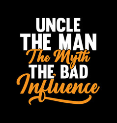 Uncle man myth bad influence vector